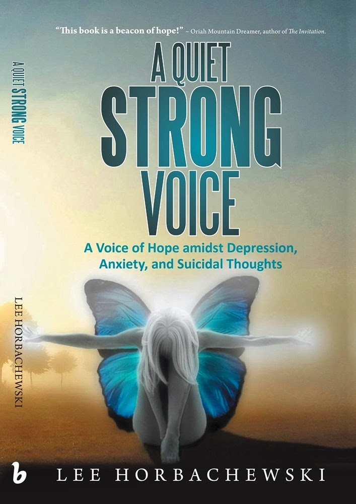 http://www.amazon.com/Quiet-Strong-Voice-Depression-Suicidal/dp/1452588627/ref=sr_1_1?ie=UTF8&qid=1391532317&sr=8-1&keywords=a+quiet+strong+voice