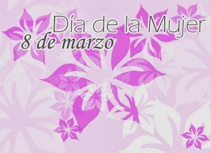 Dia de la Mujer, parte 1