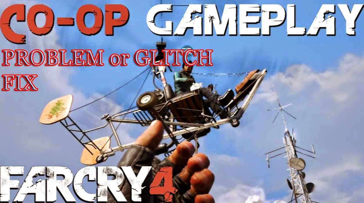 Far Cry 4 Co op joining problem fix