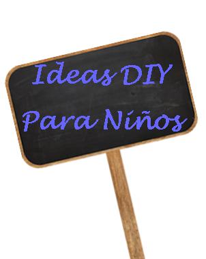 http://pcfblogg.blogspot.com.es/p/ideas-diy-para-ninos.html