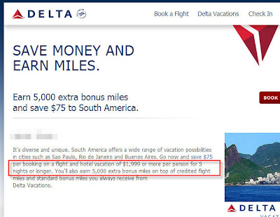 Delta Vacations is offering 5000 bonus SkyMiles when you book a South America vacation package (flight + hotel) of $1,999 or more for at least 5 nights.  Although the 5000 bonus miles do look alluring, but the requirement is high.  Since it requires $1,999 at least per person, so we are looking at $4K easily per booking.  Unless you are planning a trip to South America, you probably won't buy a package just because of the offer.  Here's the link to the details.  South America — Save $75 and earn 5,000 extra bonus miles