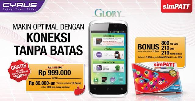 Cyrus Glory Resmi Diperkenalkan, HP Andorid Murah, Cuma Rp.1 Jutaan