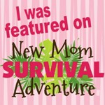 I was featured on New Mom Adventure
