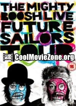 The Mighty Boosh Live: Future Sailors Tour (2009)