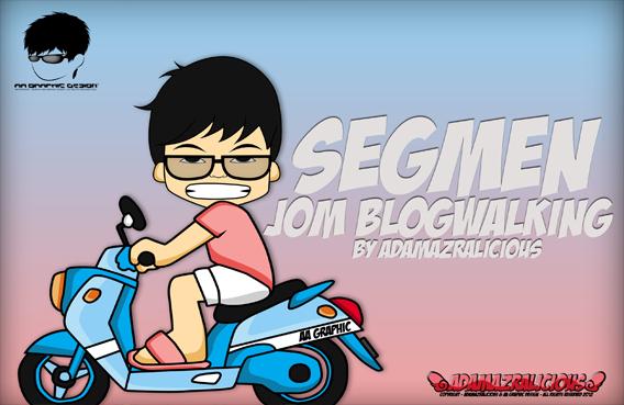 http://adamazralicious.blogspot.com/2012/10/segmen-jom-blogwalking.html