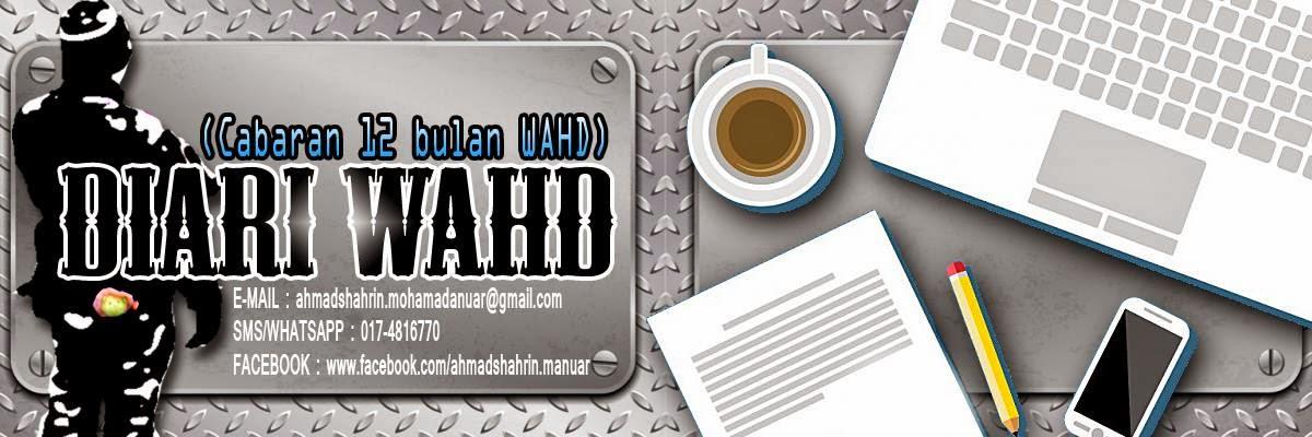 Diari WAHD (Cabaran 12 Bulan WAHD)