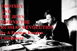 TROTSKY AND THE JEWS BEHIND THE RUSSIAN REVOLUTION