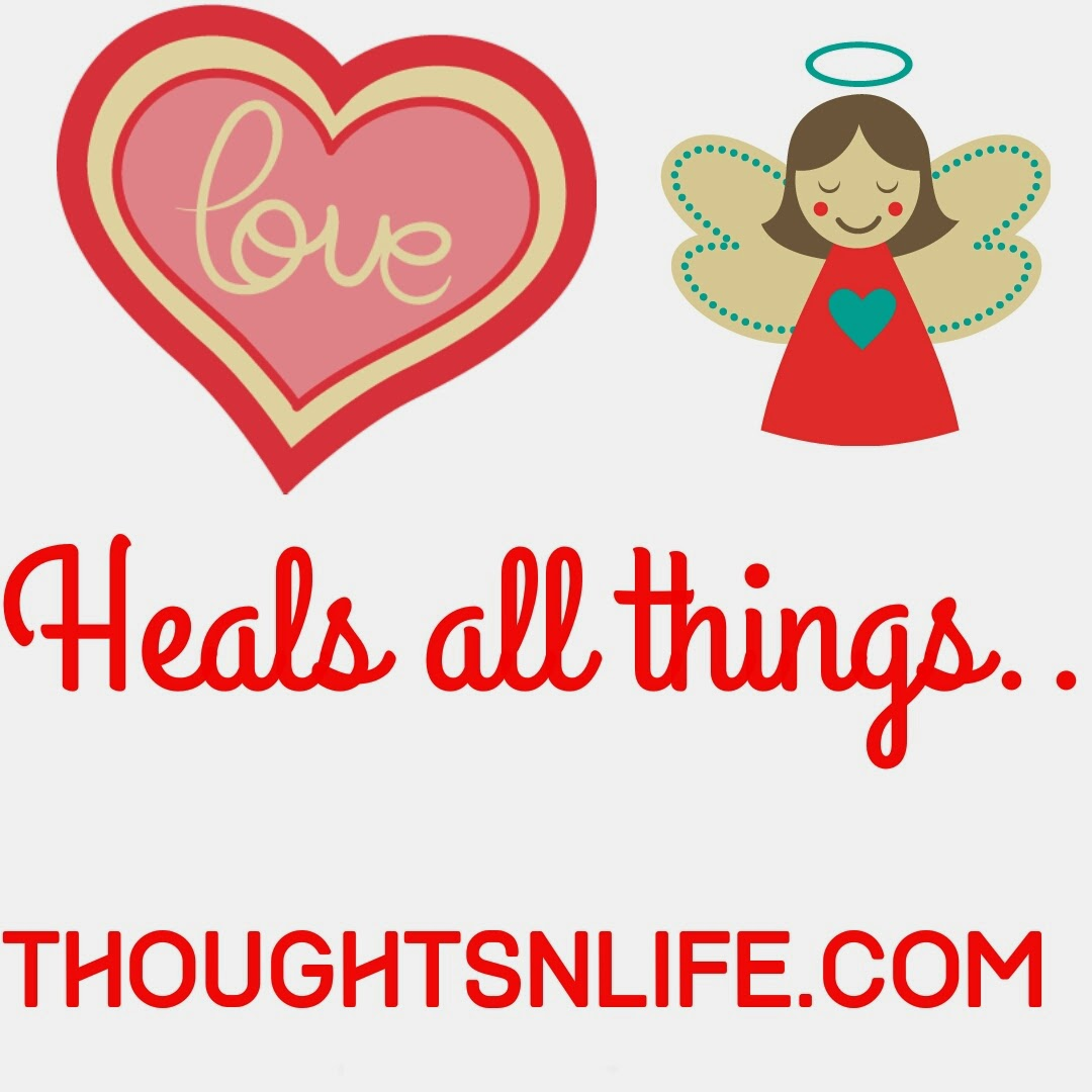 thoughtsnlife, love, love heals, love heals all things,short quotes,short love quotes