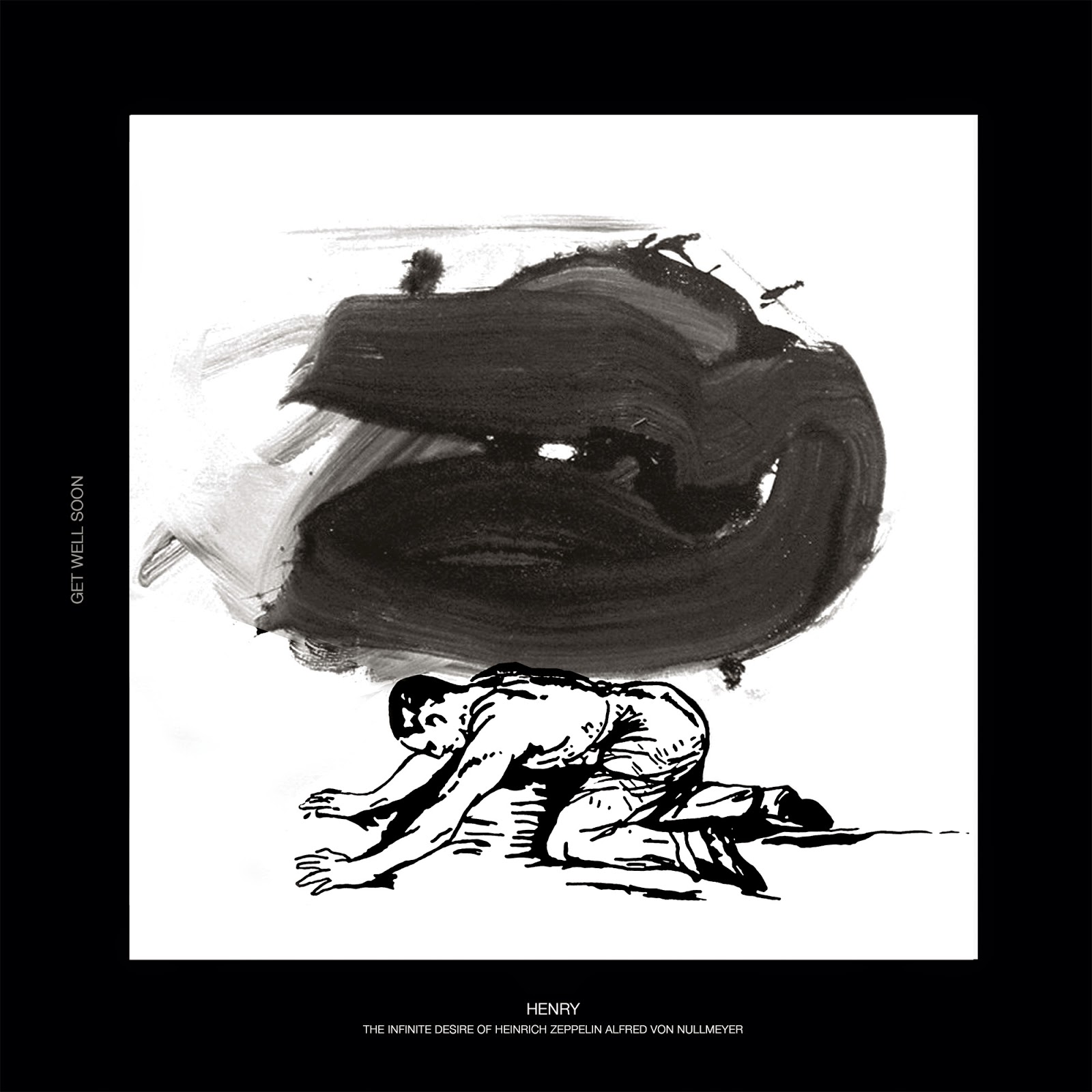 Get Well Soon - Henry - The Infinite Desire Of Heinrich Zeppelin Alfred Von Nullmeyer EP
