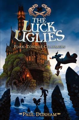 Luck Uglies Fork Tongue Charmers Book Two