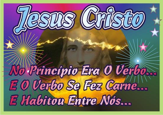 Jesus Cristo No Princípio Era O Verbo e O Verbo..