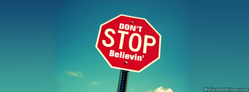 Don't STOP Believin' Facebook Covers - Facebook Covers, FB ... Don Cover For Facebook