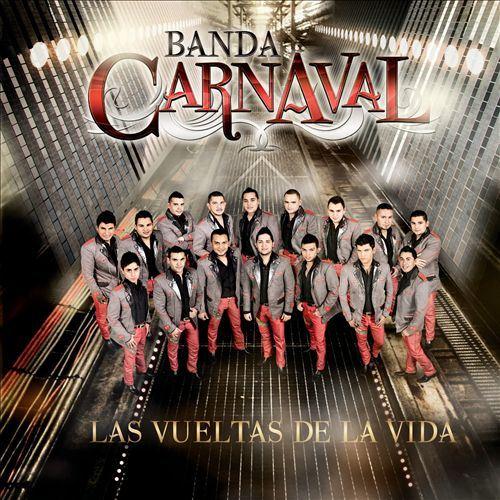 Banda Carnaval - Las Vueltas De La Vida (Disco / Album 2013)