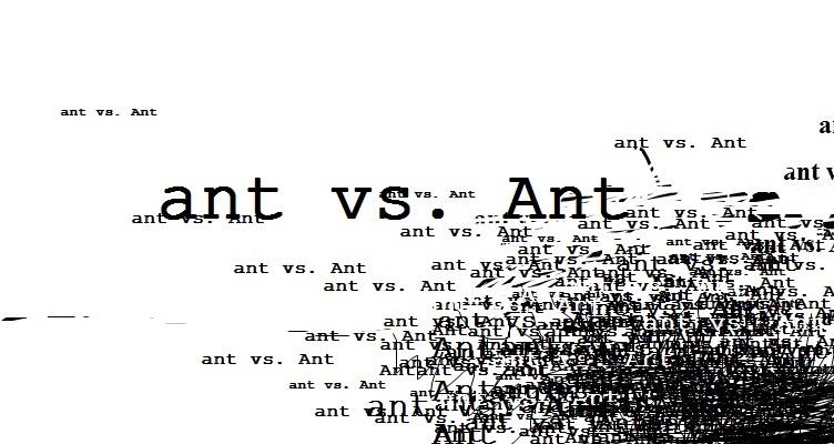 ant vs. Ant