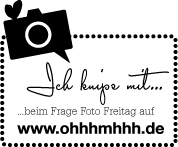 Frage-Foto-Freitag by ohhh...mhhh...