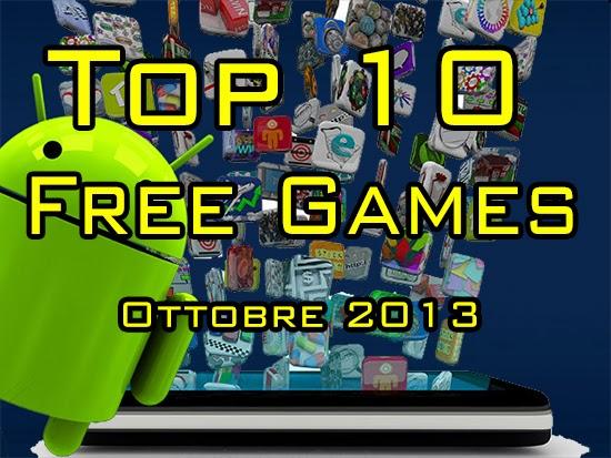 TOP 10 - I migliori videogiochi Android GRATIS - Ottobre 2013