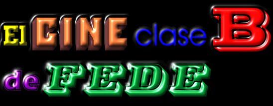 El cine clase B de Fede
