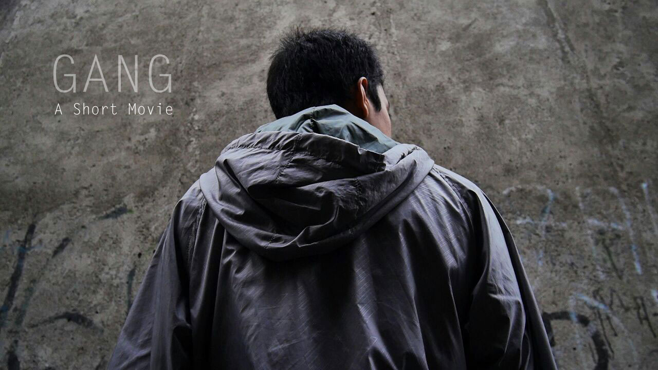 """GANG"" A short Film"