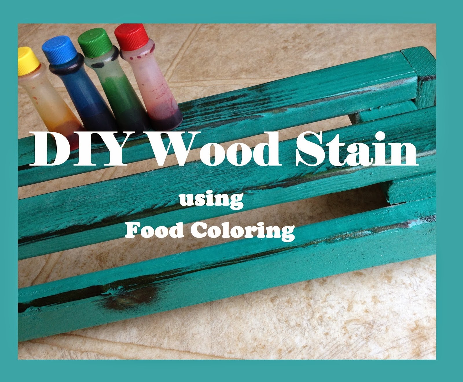 My American Confessions Diy Wood Stain Using Food Coloring