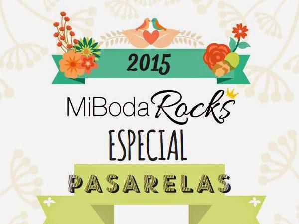 Especial Pasarelas Nupciales 2015 Mi Boda Rocks