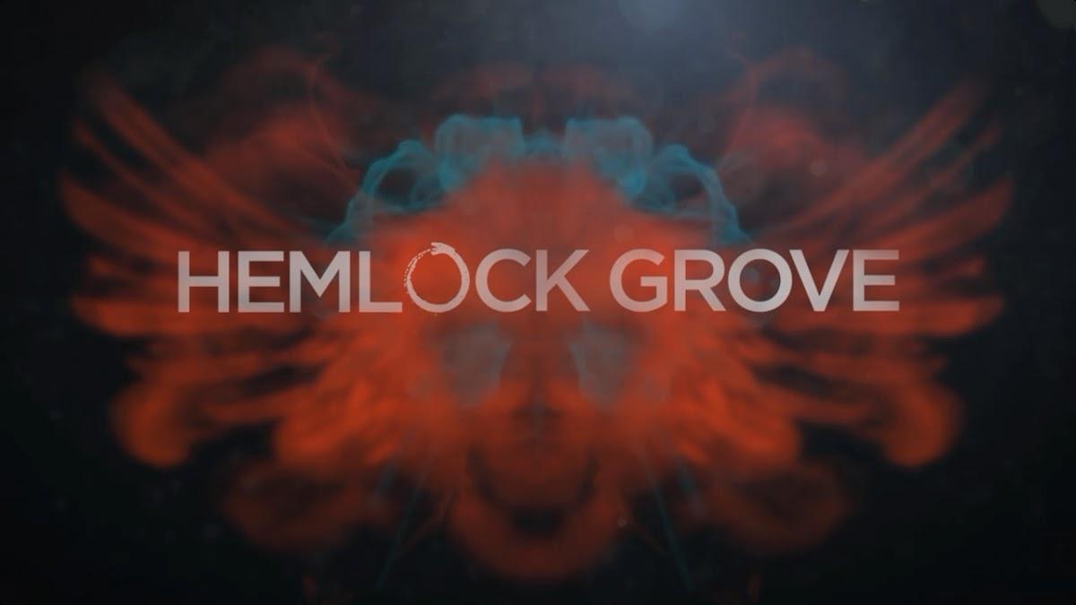 http://1.bp.blogspot.com/-oGEVHLRasMc/UYGib0zub1I/AAAAAAAAA2I/WUxhEl2drJk/s1200/Hemlock_Grove_Titlecard.jpg