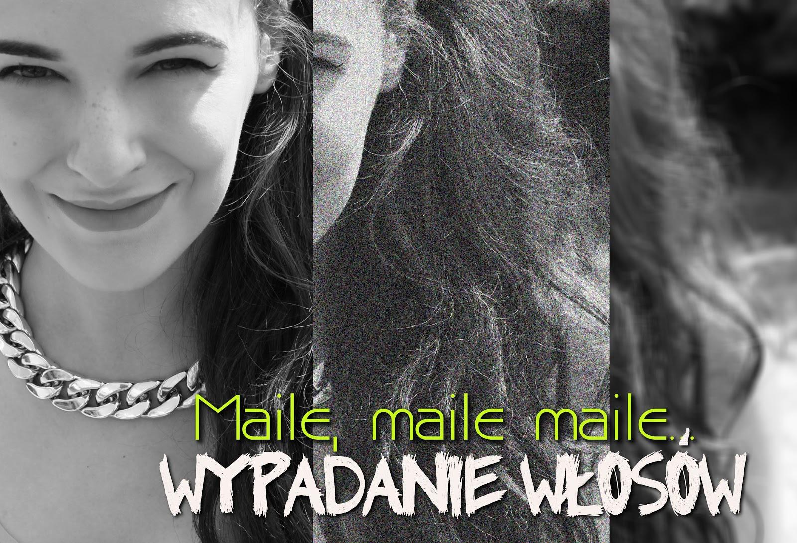 Maile, maile, maile: wypadanie włosów