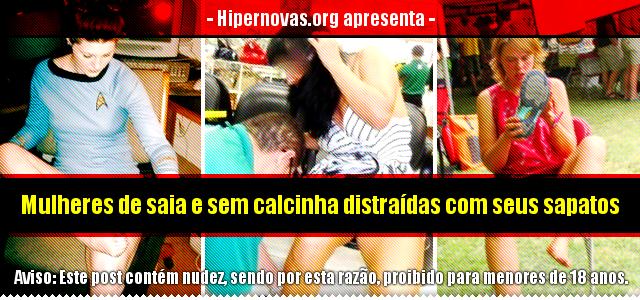 Hipernovas: Mulheres de saia e sem calcinha distraídas com seus sapatos (120 Imagens)
