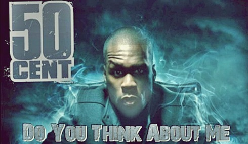 50 Cent-Do You Think About Me (lyrics) - YouTube