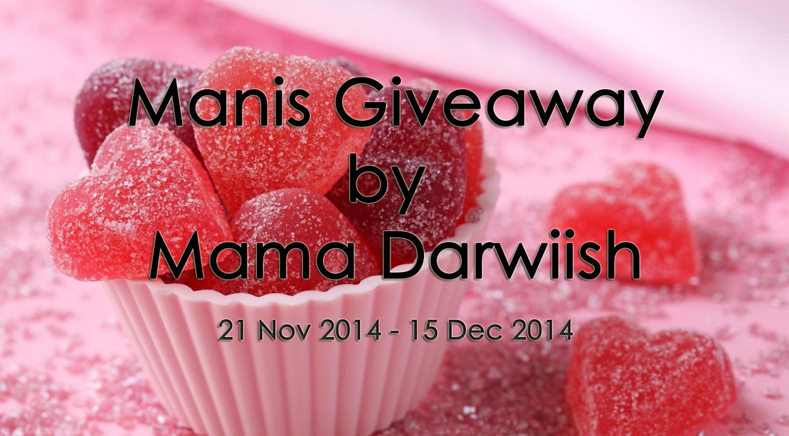 http://mamadarwiish.blogspot.com/2014/11/manis-giveaway-by-mama-darwiish.html