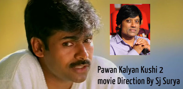 Pawan Kalyan Kushi 2 movie Direction By Sj Surya