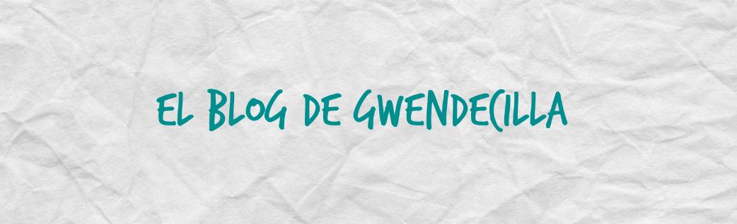 El Blog de Gwendecilla