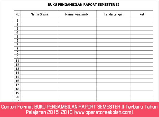 Contoh Format BUKU PENGAMBILAN RAPORT SEMESTER II Terbaru Tahun Pelajaran 2015-2016 [www.operatorsekolah.com]