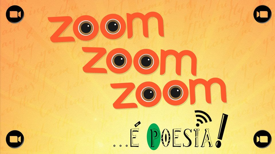 Zoom zoom zoom . . . é poesia!