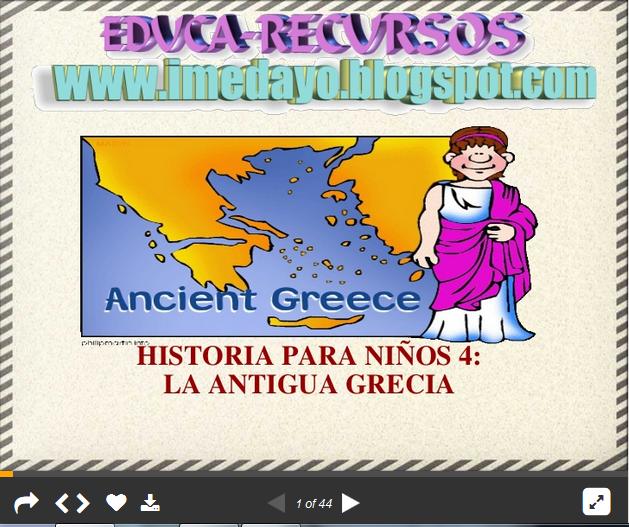 http://es.slideshare.net/mariadoloresaguado/historia-de-la-antigua-grecia-para-nios