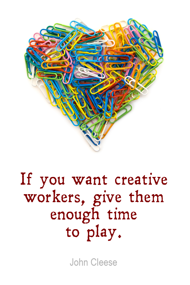 visual quote - image quotation for Creativity - If you want creative workers, give them enough time to play. - John Cleese