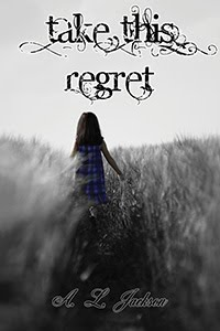 Review, Guest Post and Giveaway: Take This Regret by A. L. Jackson