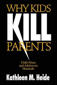 Why do kids kill their parents?