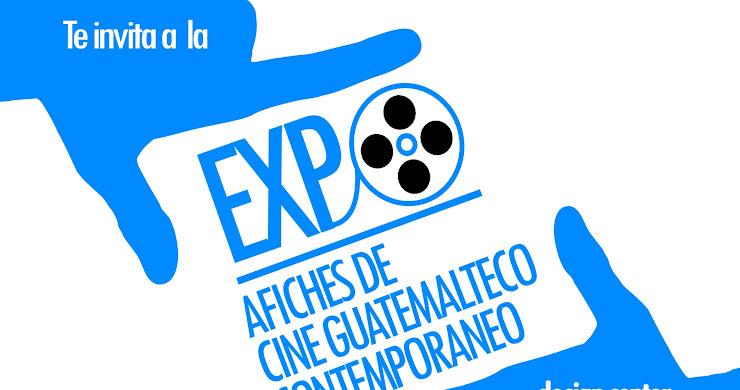 Exposición de afiches de cine guatemalteco contemporáneo