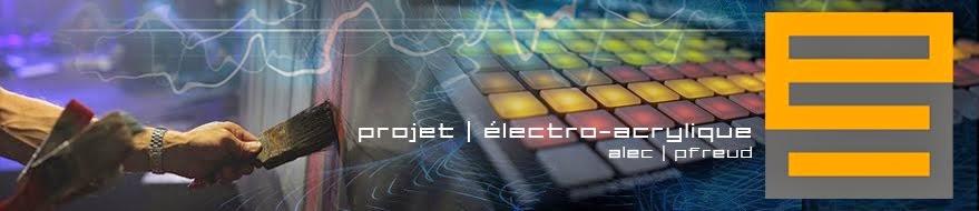 Projet Électro-Acrylique