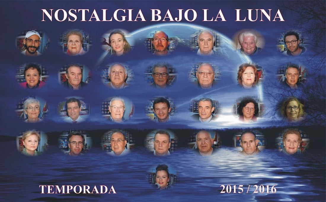 CARTEL INVITADOS PROGRAMA DE RADIO ARCOS , NOSTALGIA BAJO LA LUNA TEMPORADA 2015-2016