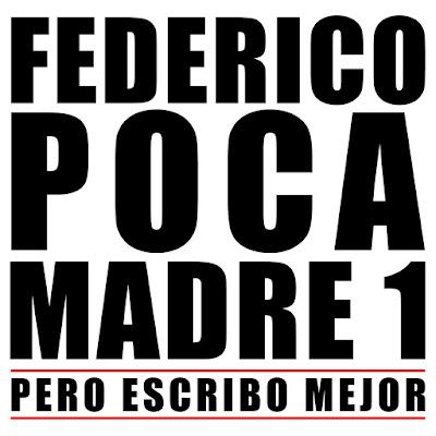 Federico Pocamadre 1 - Pero Escribo Mejor (Single) [2015]