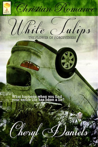Excerpt: White Tulips - The Flower of Forgiven by Cheryl A. Daniels, www.writersandauthors.info