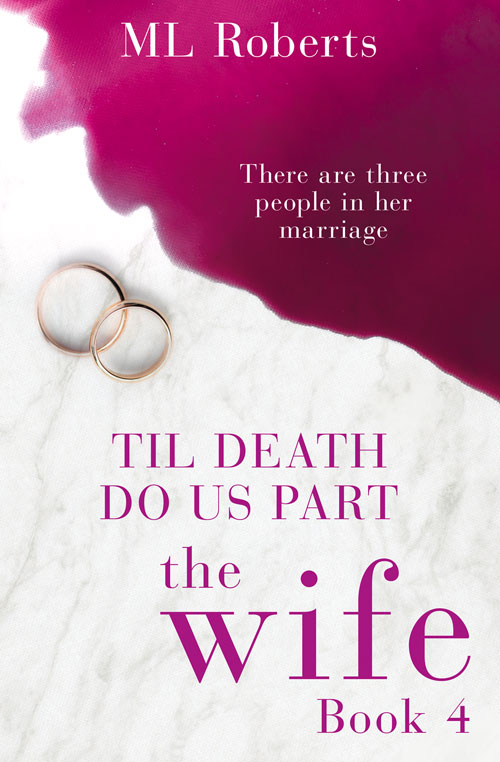 Till Death Do Us Part (The Wife - Part Four)