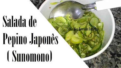 Receita: Salada de Pepino Japonês ( Sunomono )