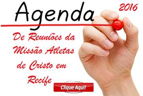 AGENDA DE REUNIÕES DA MISSÃO ADC FIXO RECIFE 2016