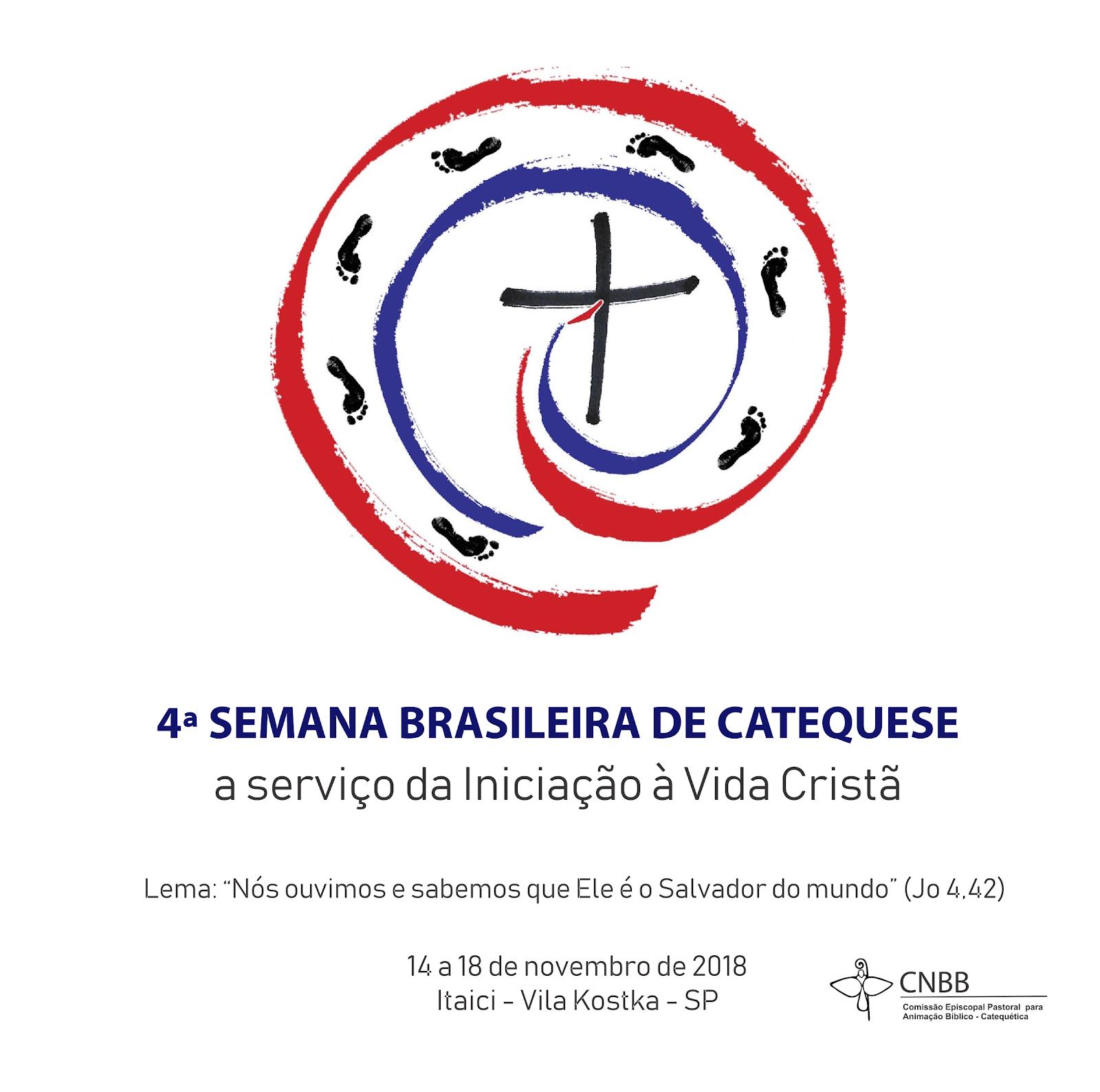 4ª Semana Brasileira de Catequese -A Serviço da Iniciação à Vida Cristã