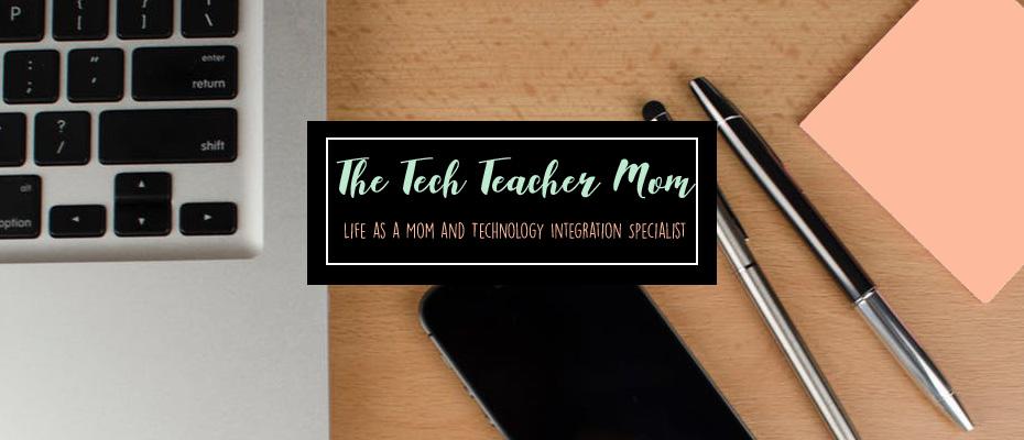The Tech Teacher Mom