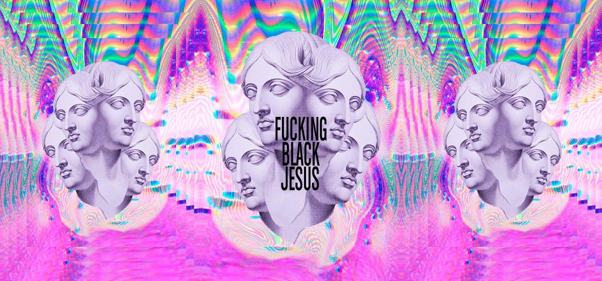 Fucking Black Jesus