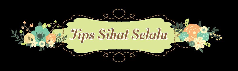 Pengedar Shaklee Kuantan : Tips Sihat Selalu