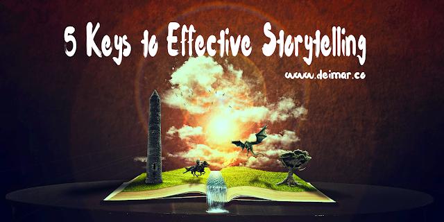 5 Keys to Effective Storytelling